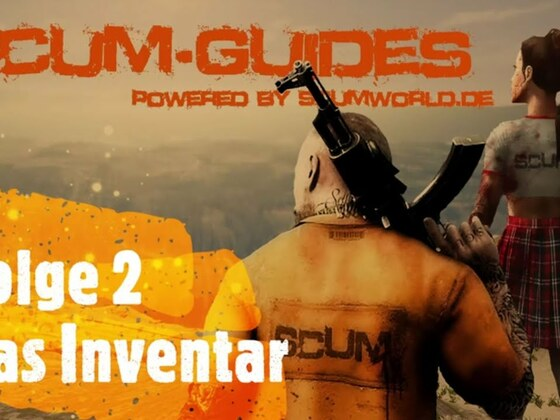 Scumworld.de - Guide 2: #SCUM Das Inventar