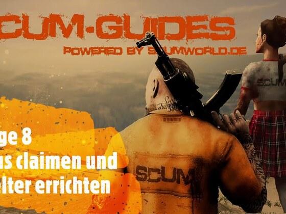 Scumworld.de - Guide 8: #SCUM - Haus claimen und Shelter platzieren